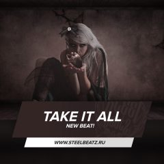 TAKE IT ALL