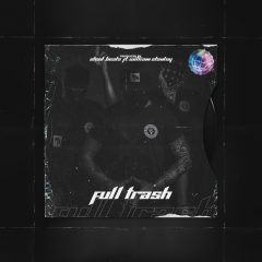 FULL TRASH ft. William Stanley